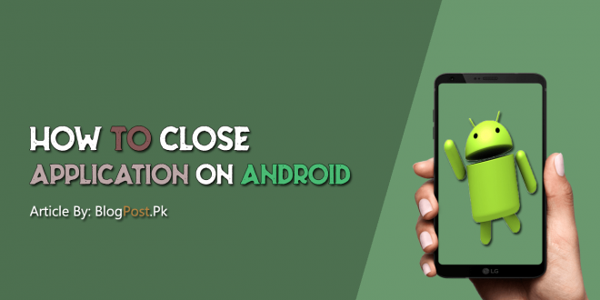 How to Close Application on Android