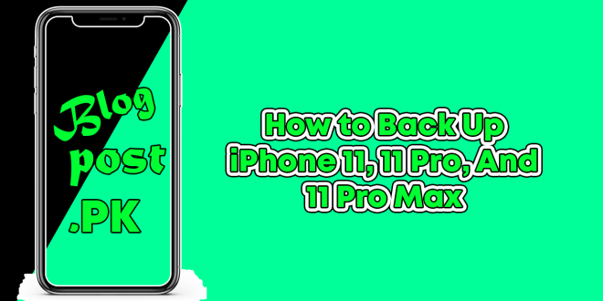 How to Back Up iPhone 11, 11 Pro, And 11 Pro Max