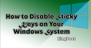 How to Disable Sticky Keys on Your Windows System