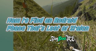 How to Find an Android Phone That's Lost or Stolen