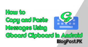 How to Copy and Paste Messages Using Gboard Clipboard in Android